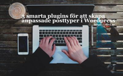 3 plugins för custom post types i WordPress