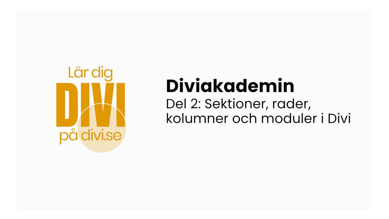 Diviakademin Grundkurs del 2: Sektioner, rader, kolumner och moduler i Divi (videoguide)