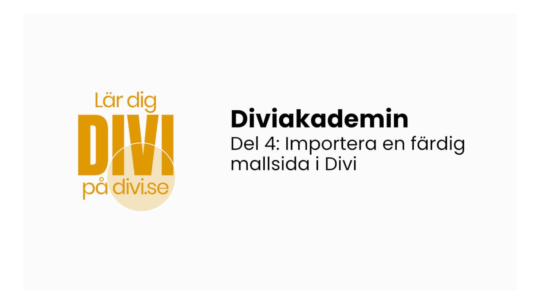 Diviakademin Grundkurs del 4: Importera en färdig mallsida i Divi (videoguide)