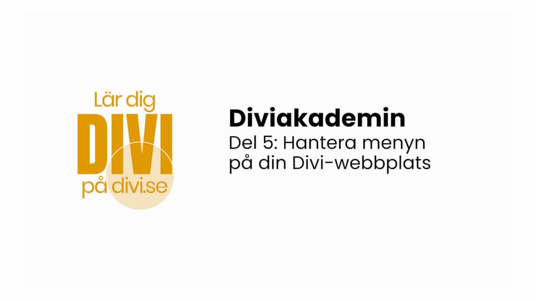 Diviakademin Grundkurs del 5: Hantera menyn i Divi (videoguide)